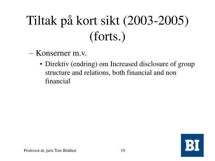 Tiltak på kort sikt (2003-2005)