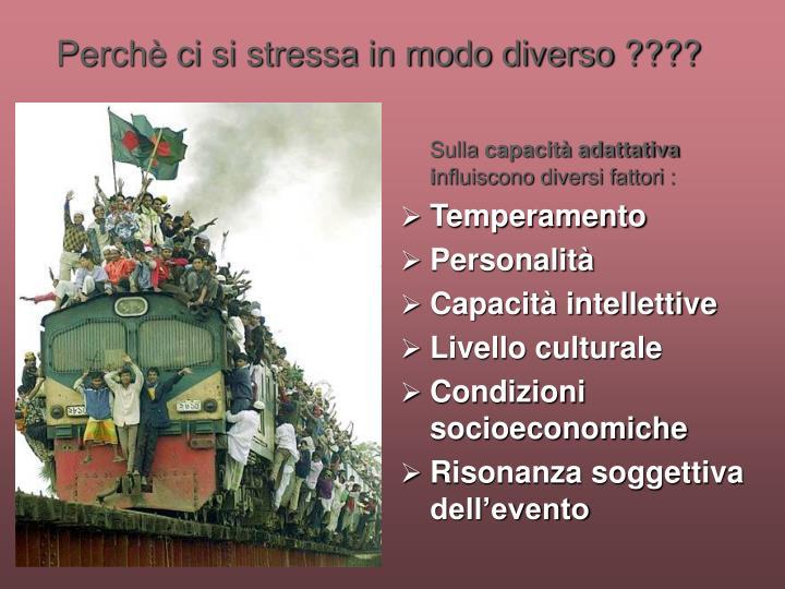 Perchè ci si stressa in modo diverso ????