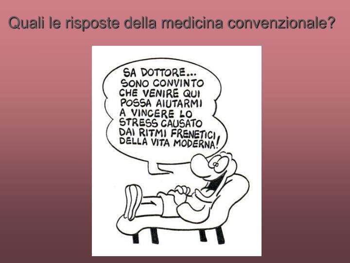 Quali le risposte della medicina convenzionale?