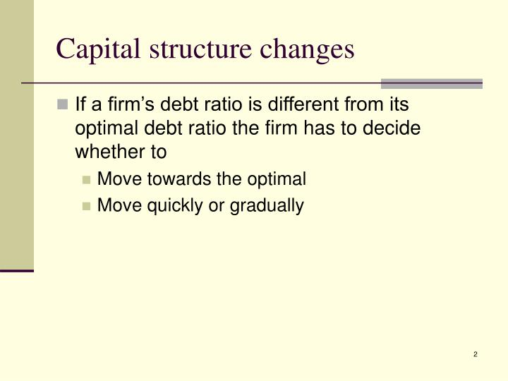 Capital structure changes