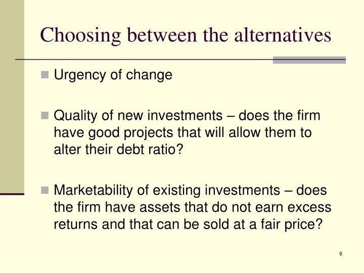 Choosing between the alternatives