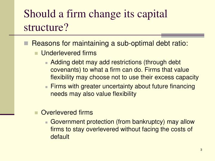 Should a firm change its capital structure