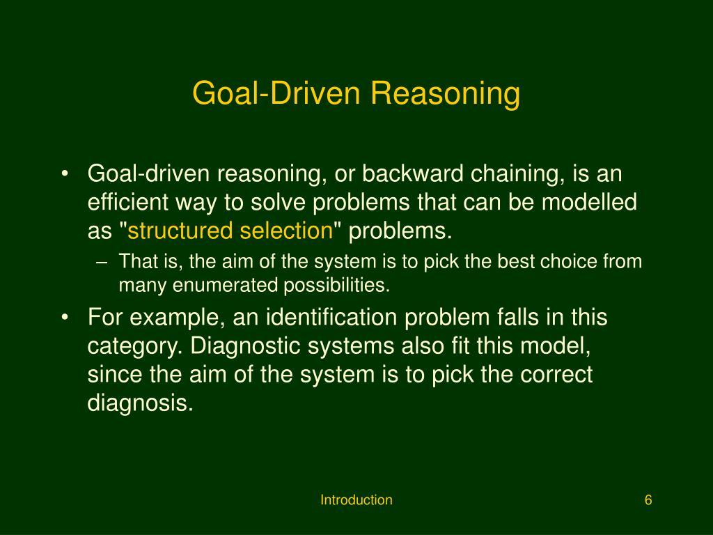 Goal-Driven Reasoning