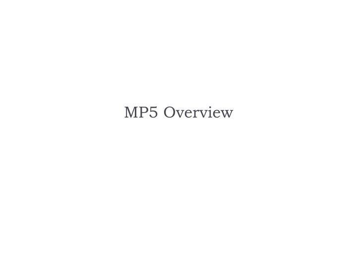 MP5 Overview