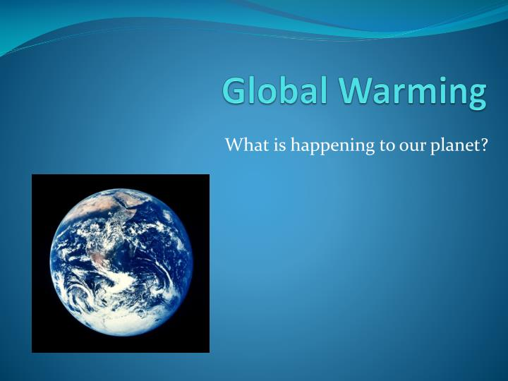 how to start an essay on global warming Introduction starting sentence option 1: global warming is a [controversial/polarizing/persistent] issue that many people have o.