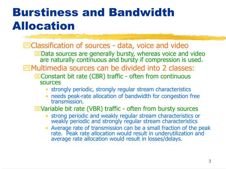 Burstiness and bandwidth allocation