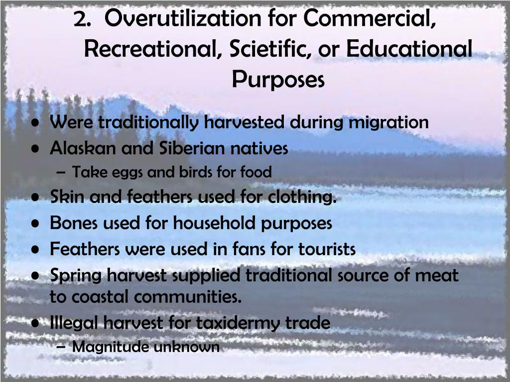 2.  Overutilization for Commercial, Recreational, Scietific, or Educational Purposes