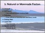 5 natural or manmade factors