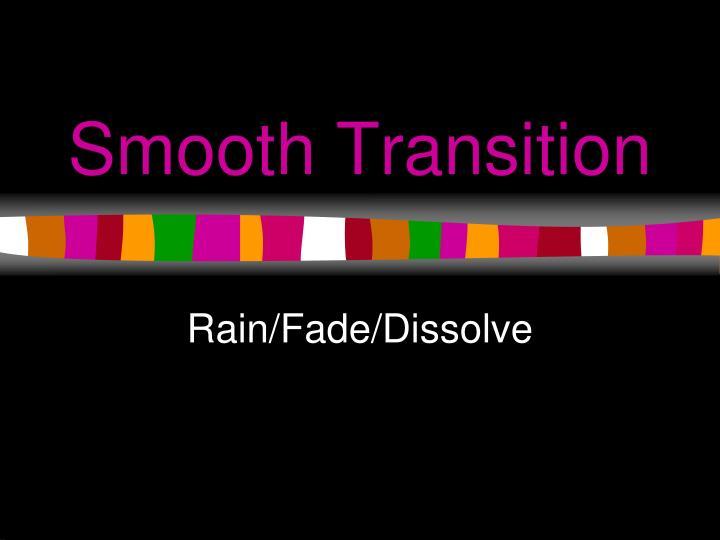 Smooth Transition
