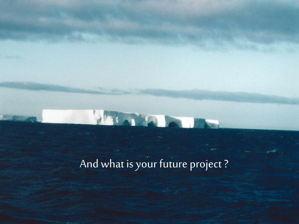 And what is your future project ?