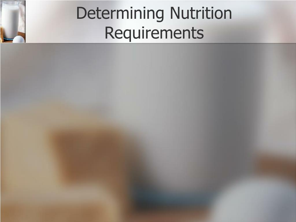 Determining Nutrition Requirements