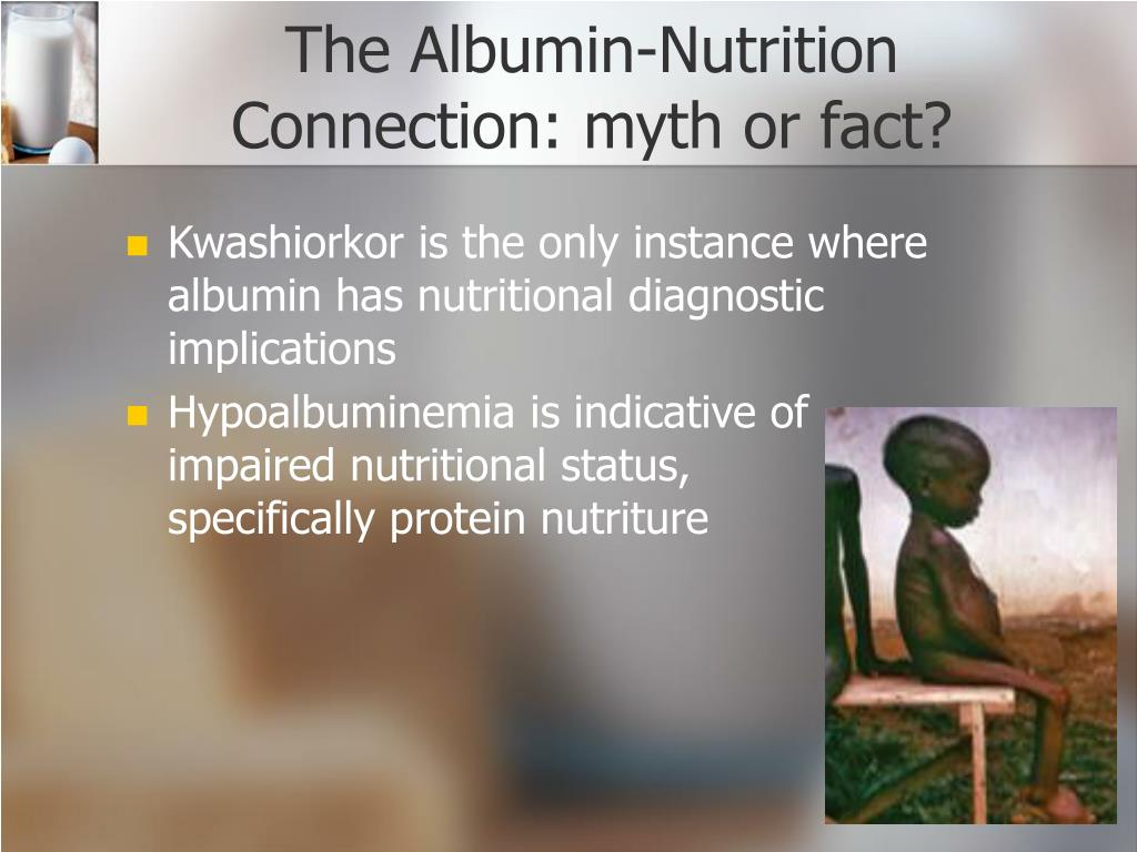 The Albumin-Nutrition Connection: myth or fact?