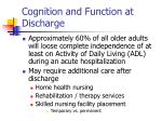 cognition and function at discharge66