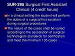 sur 295 surgical first assistant clinical 4 credit hours