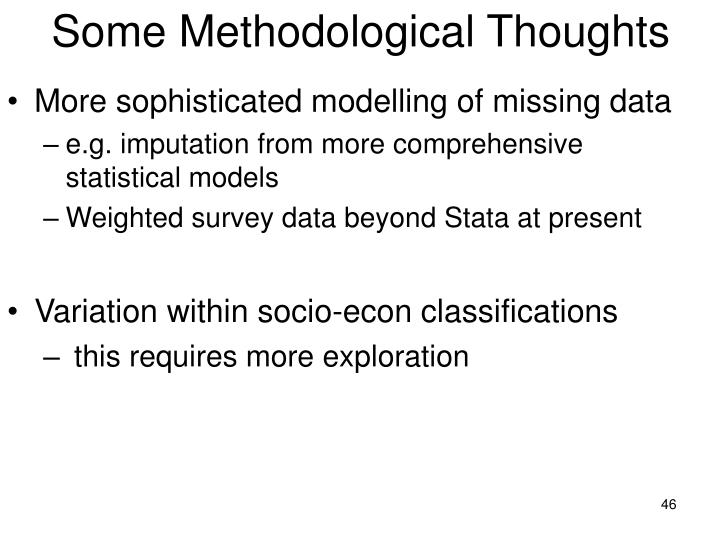Some Methodological Thoughts