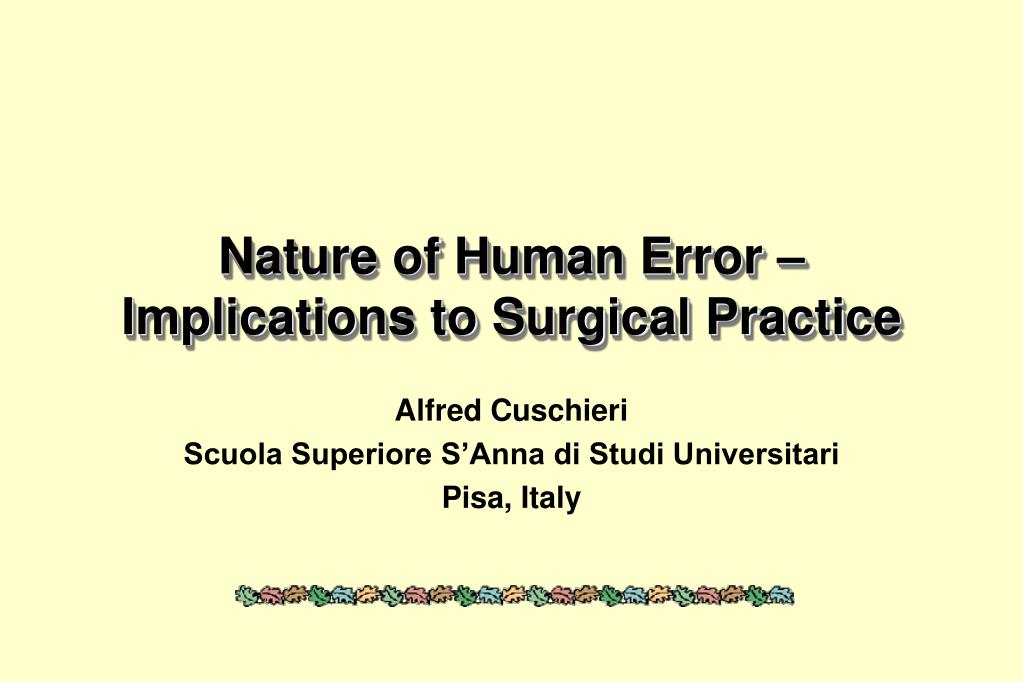 nature of human error implications to surgical practice l.