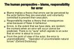the human perspective blame responsibility for error