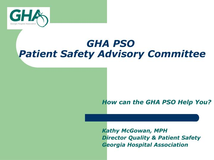 Gha pso patient safety advisory committee