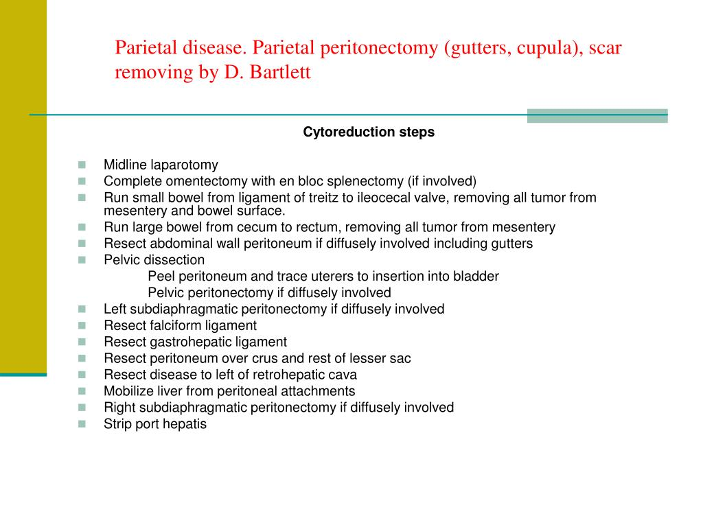 Parietal disease. Parietal peritonectomy (gutters, cupula), scar removing by D. Bartlett