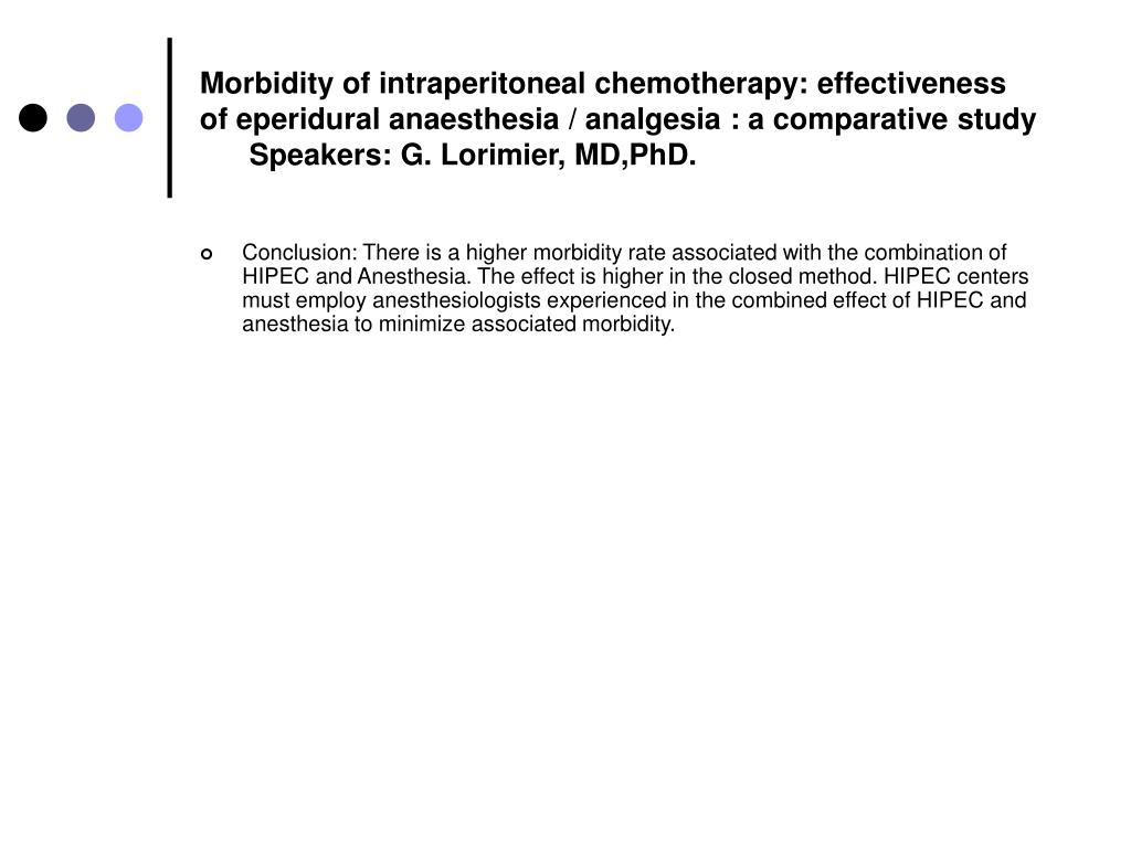 Morbidity of intraperitoneal chemotherapy: effectiveness of eperidural anaesthesia / analgesia : a comparative study