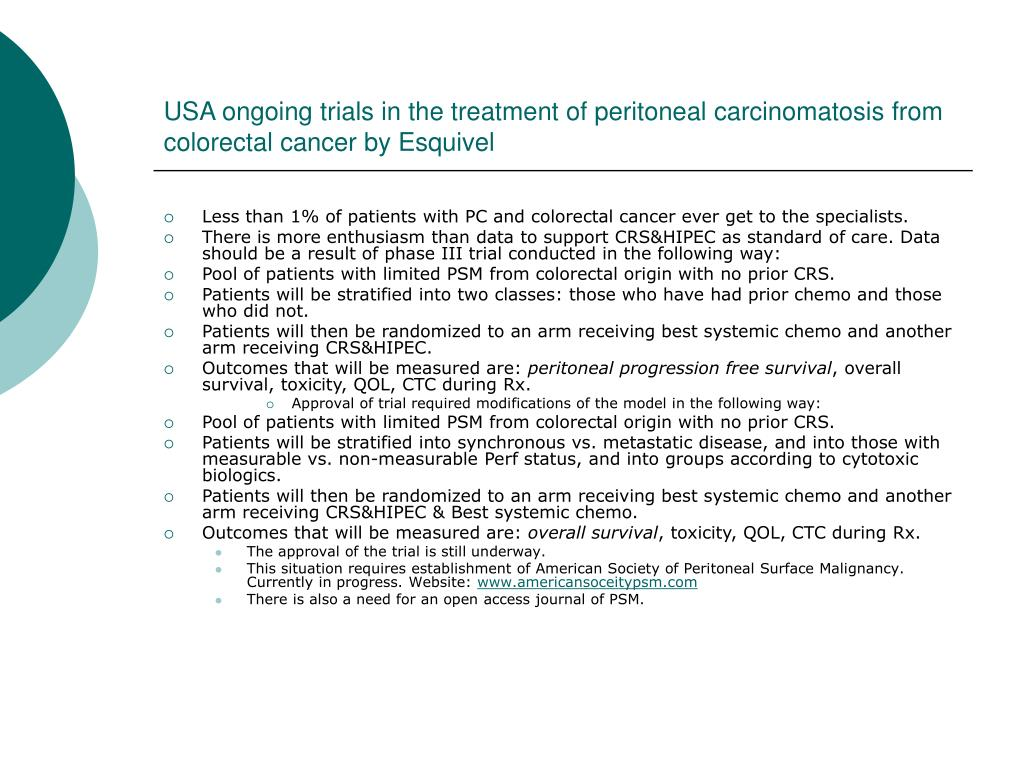 USA ongoing trials in the treatment of peritoneal carcinomatosis from colorectal cancer by Esquivel