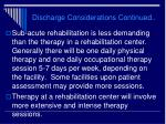 discharge considerations continued