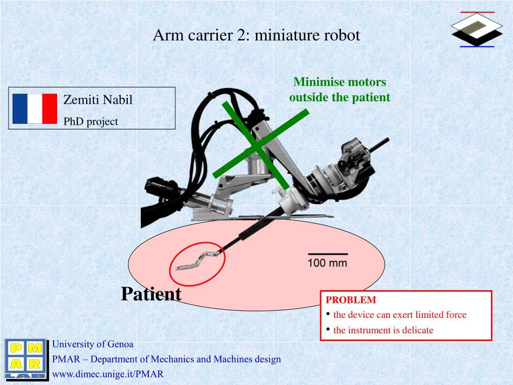 Minimise motors outside the patient