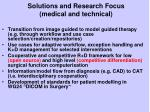 solutions and research focus medical and technical