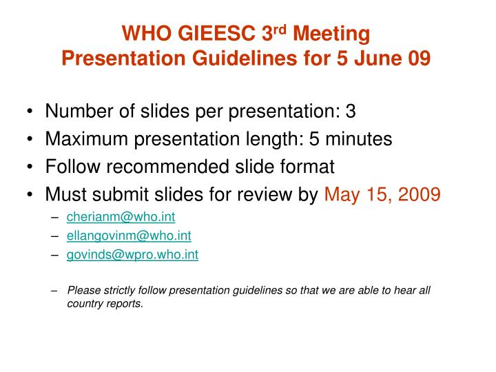 who gieesc 3 rd meeting presentation guidelines for 5 june 09 n.