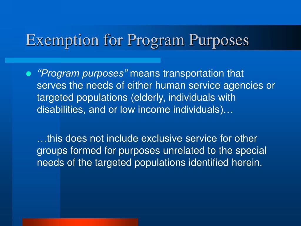 Exemption for Program Purposes