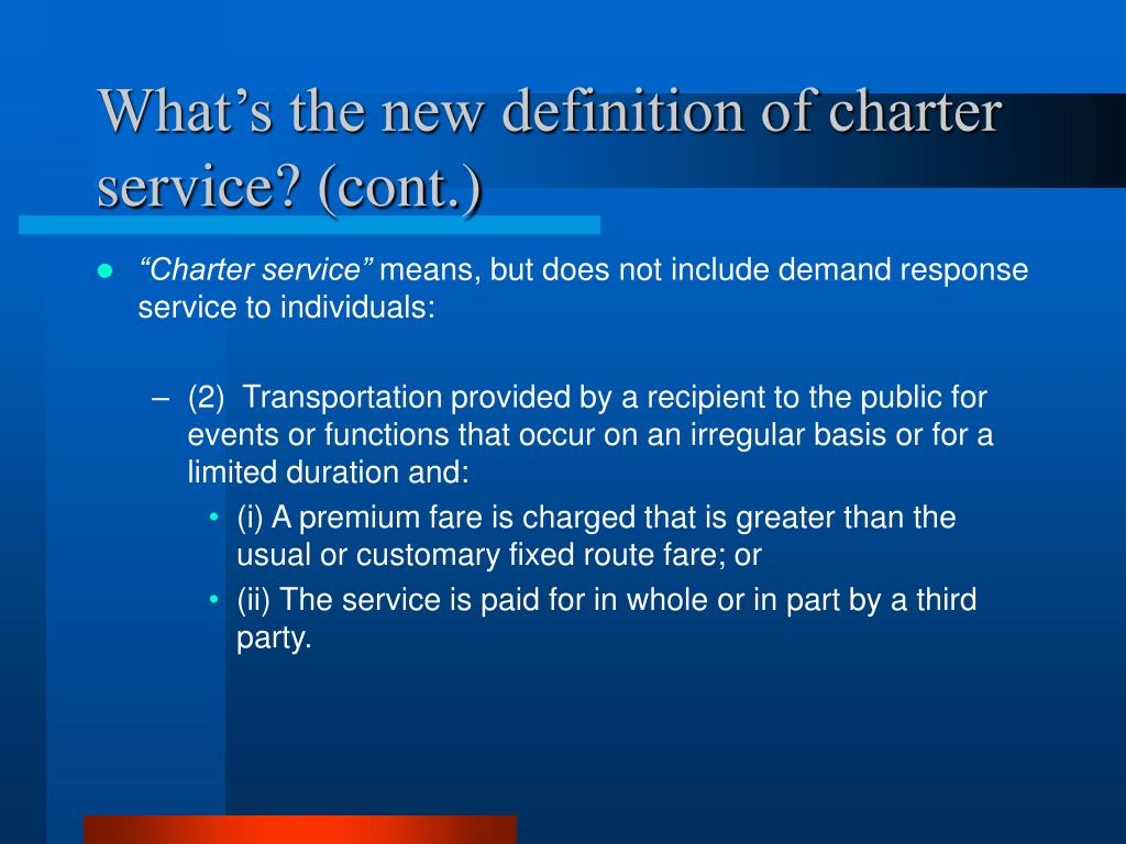 What's the new definition of charter service? (cont.)