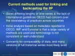 current methods used for linking and backcasting the iip