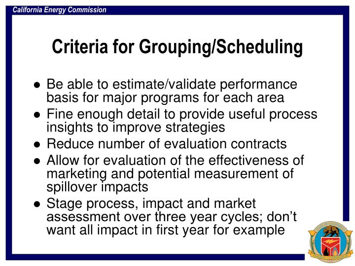 Criteria for grouping scheduling