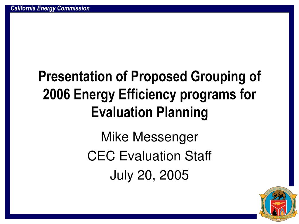 presentation of proposed grouping of 2006 energy efficiency programs for evaluation planning l.