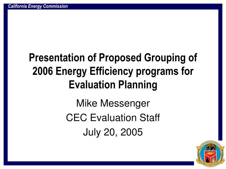 presentation of proposed grouping of 2006 energy efficiency programs for evaluation planning n.