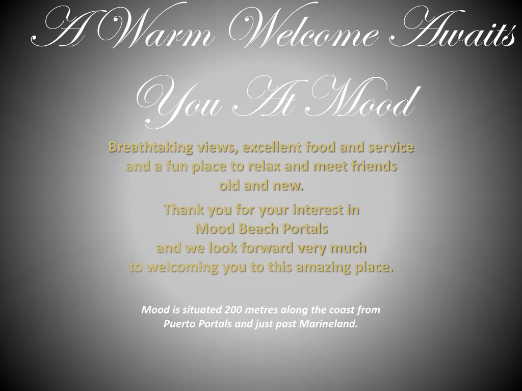 A Warm Welcome Awaits You At Mood