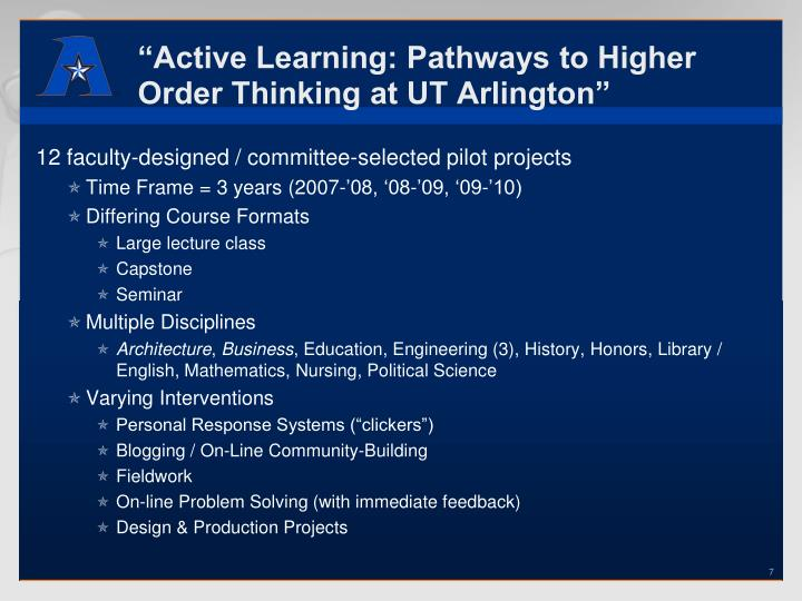 """Active Learning: Pathways to Higher Order Thinking at UT Arlington"""