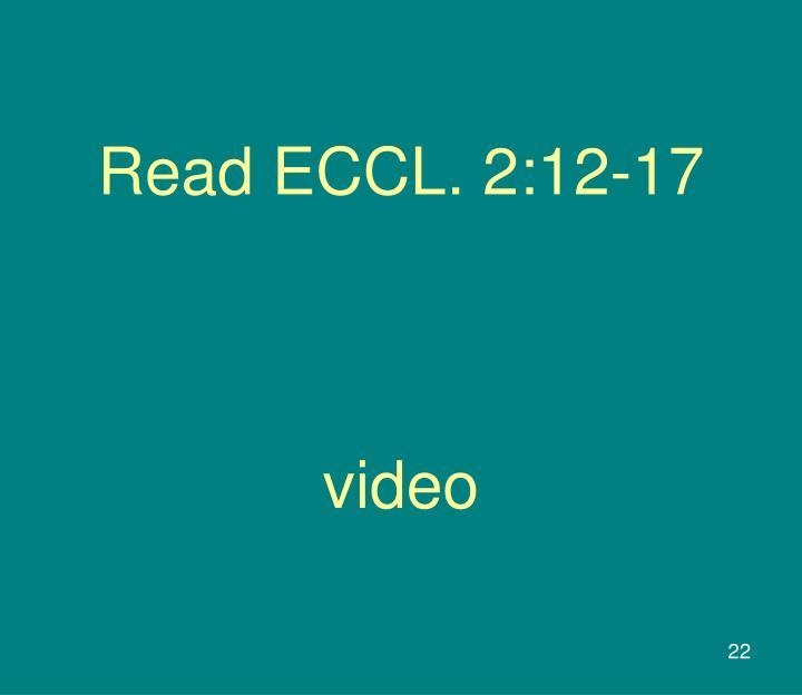 Read ECCL. 2:12-17