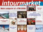 main subjects of itm 2008