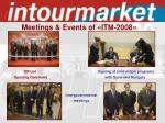 meetings events of itm 2008