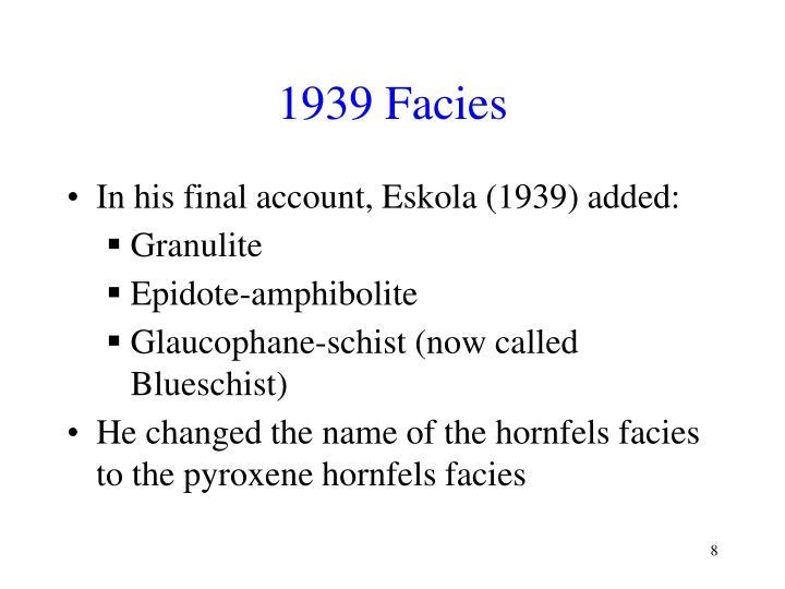 1939 Facies