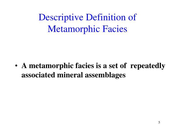 Descriptive Definition of Metamorphic Facies