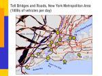 toll bridges and roads new york metropolitan area 1000s of vehicles per day