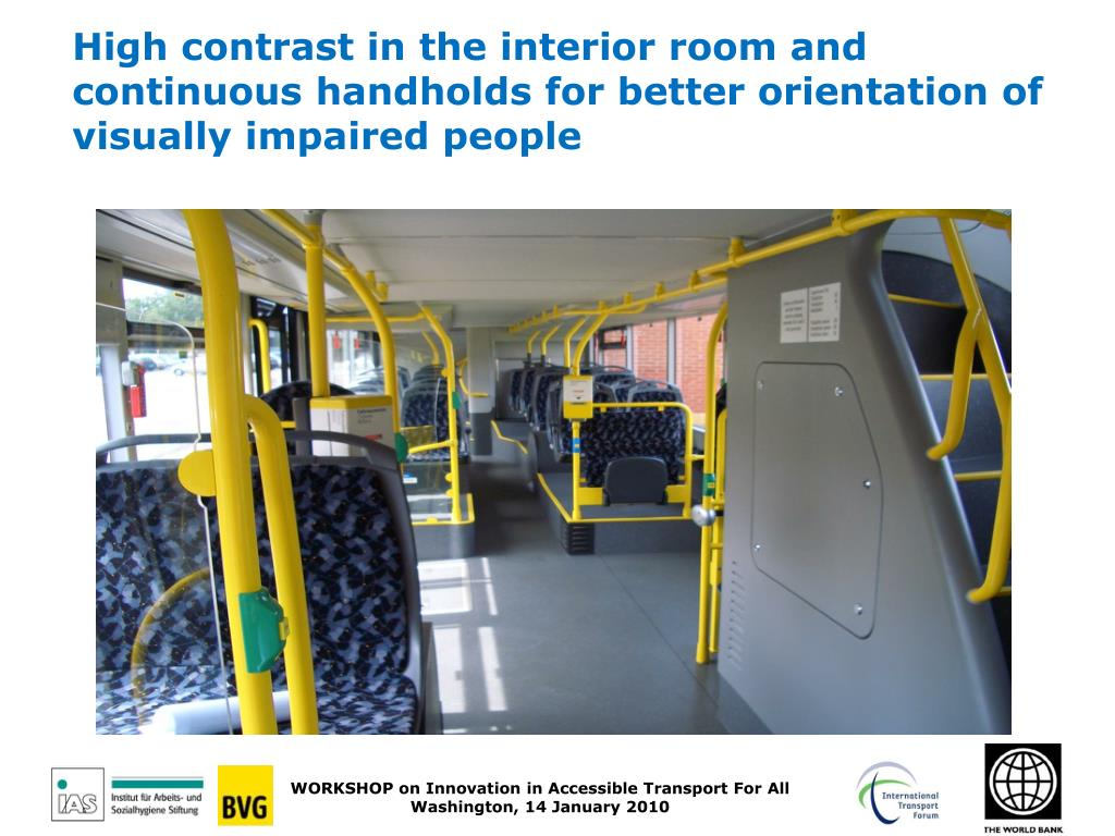 High contrast in the interior room and continuous handholds for better orientation of visually impaired people