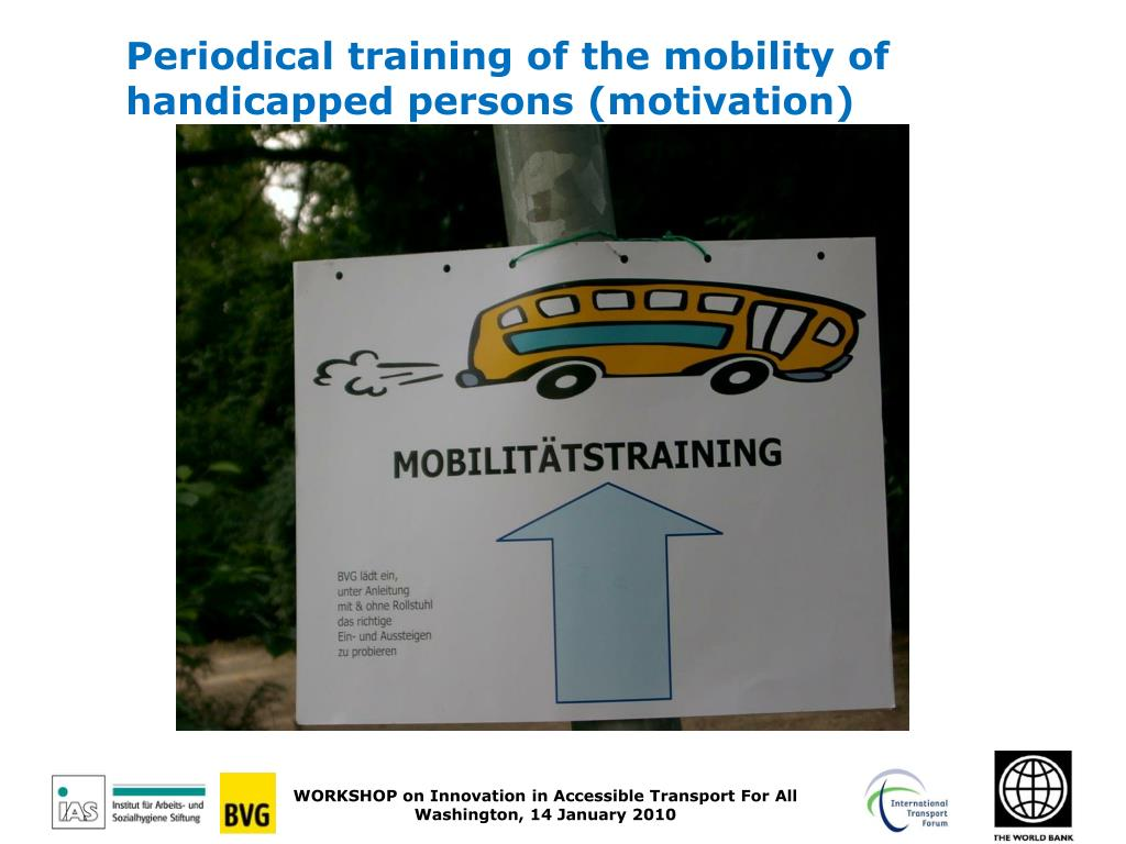 Periodical training of the mobility of handicapped persons (motivation)