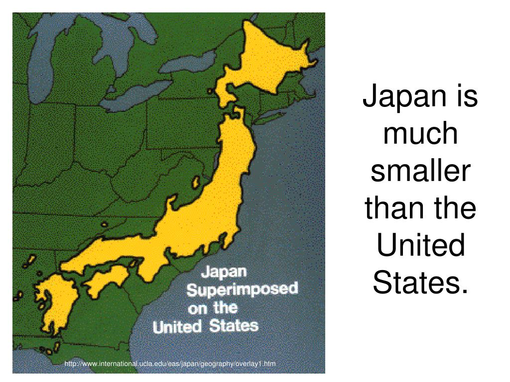 Japan is much smaller than the United States.