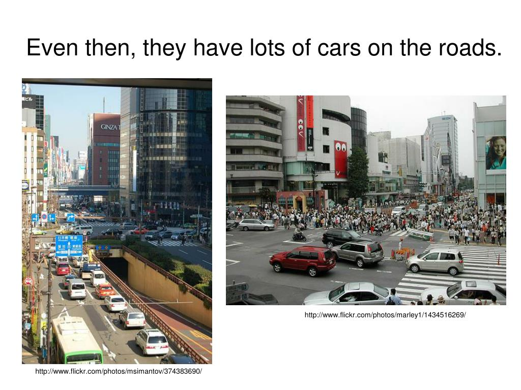 Even then, they have lots of cars on the roads.