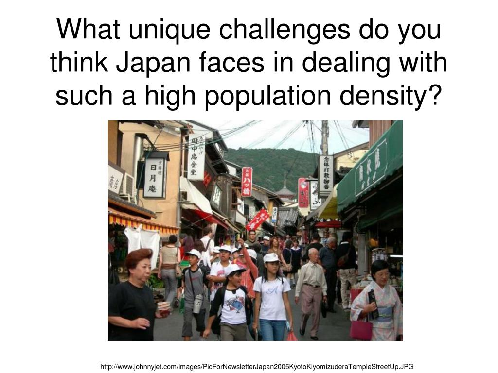 What unique challenges do you think Japan faces in dealing with such a high population density?
