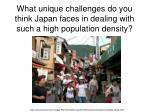what unique challenges do you think japan faces in dealing with such a high population density