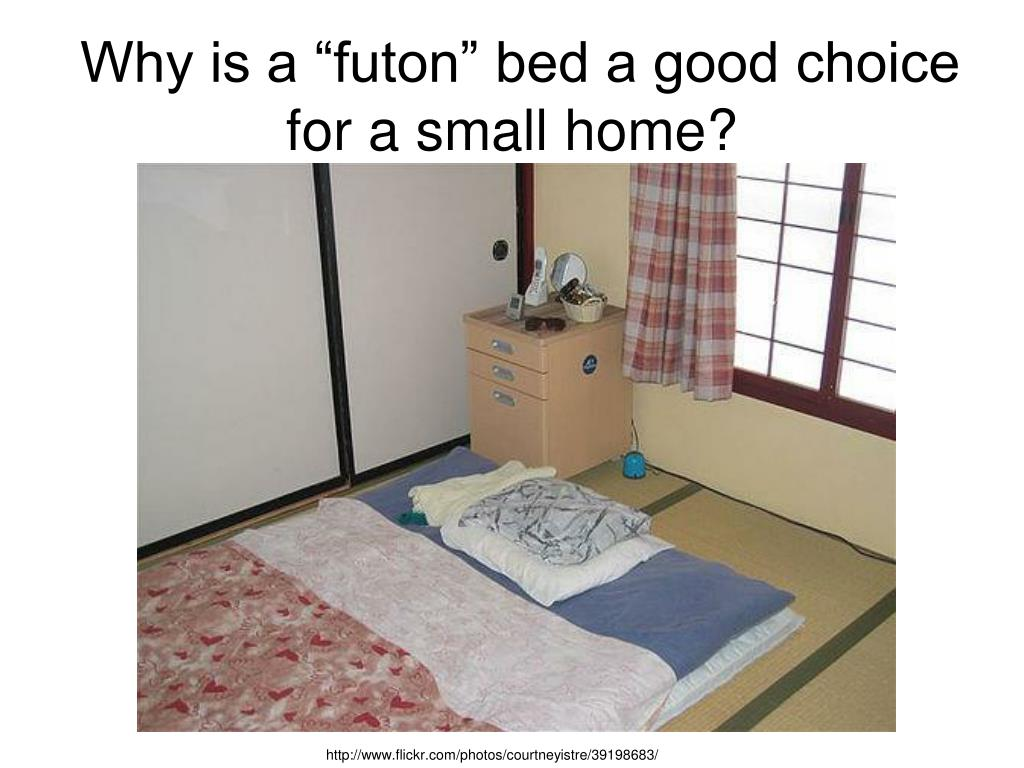 """Why is a """"futon"""" bed a good choice for a small home?"""